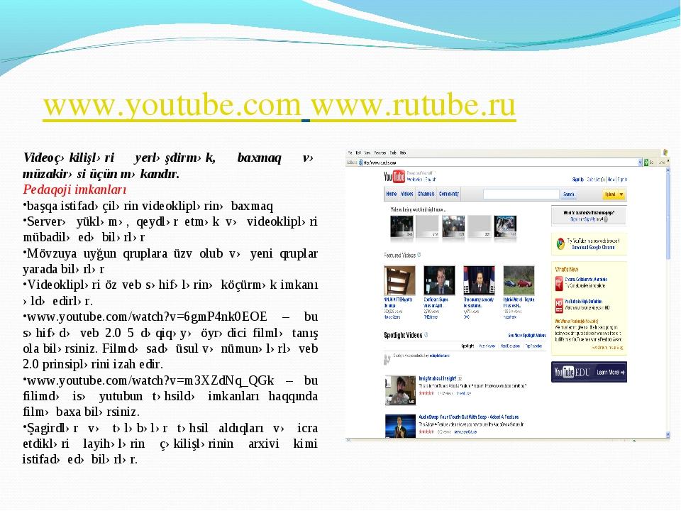 www.youtube.com www.rutube.ru Videoçəkilişləri yerləşdirmək, baxmaq və müzaki...