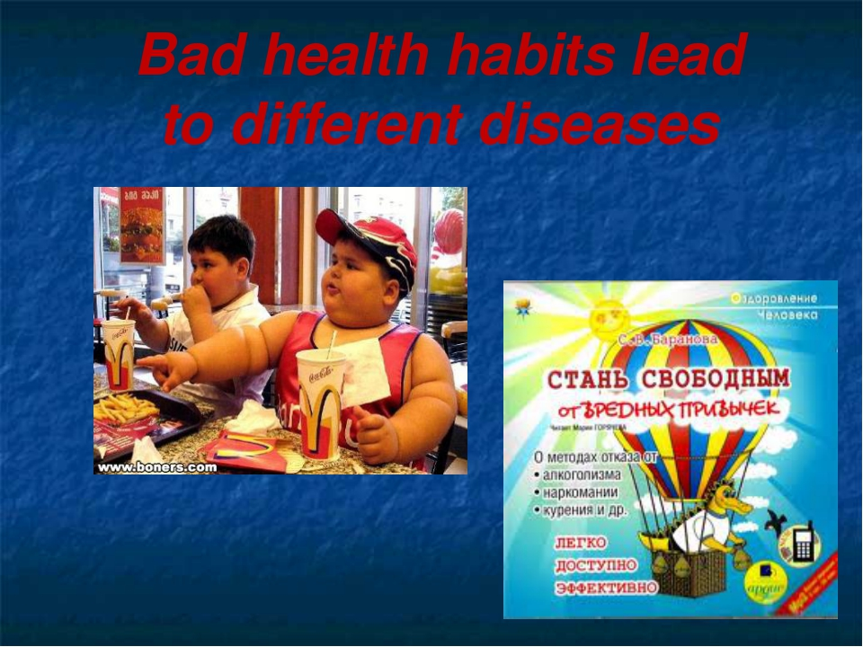 Bad health habits lead to different diseases