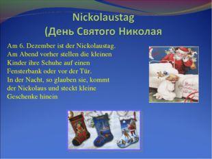 Am 6. Dezember ist der Nickolaustag. Am Abend vorher stellen die kleinen Kind