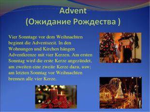 Vier Sonntage vor dem Weihnachten beginnt die Adventszeit. In den Wohnungen u