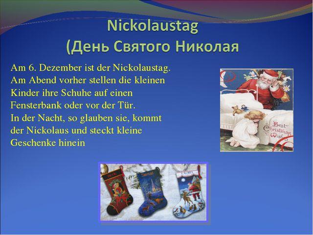 Am 6. Dezember ist der Nickolaustag. Am Abend vorher stellen die kleinen Kind...