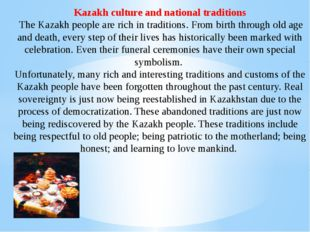 Kazakh culture and national traditions The Kazakh people are rich in traditio