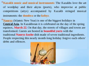 Kazakh music and musical instruments: The Kazakhs love the art of wordplay an