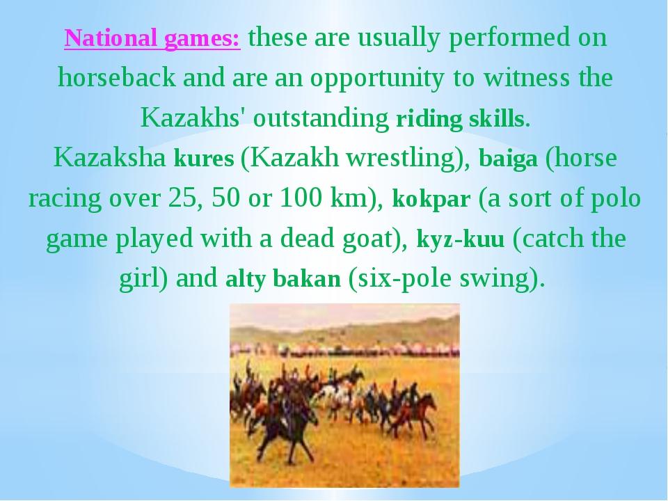 National games: these are usually performed on horseback and are an opportuni...
