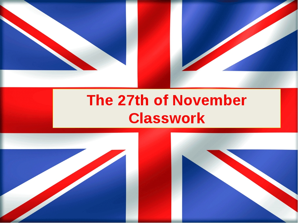 The 27th of November Classwork