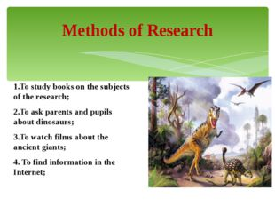 1.To study books on the subjects of the research; 2.To ask parents and pupils
