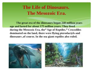 The great era of the dinosaurs began 240 million years ago and lasted for ab