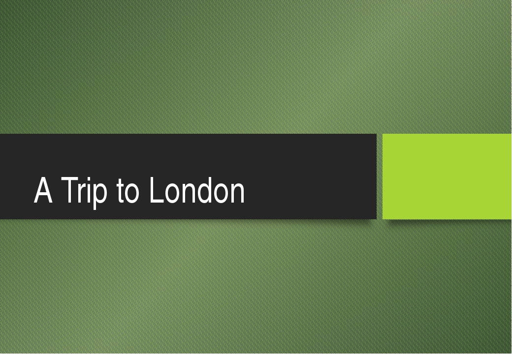 A Trip to London We designed this template so that each member of the project...