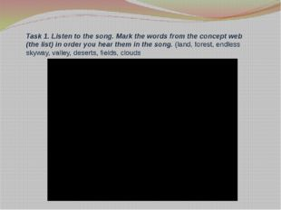 Task 1. Listen to the song. Mark the words from the concept web (the list) in