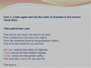 Task 2. Listen again and use the verbs in brackets in the correct Tense form