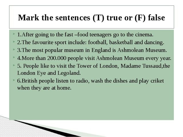 1.After going to the fast –food teenagers go to the cinema. 2.The favourite s...