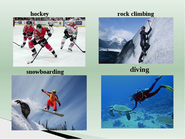 rock climbing hockey snowboarding diving