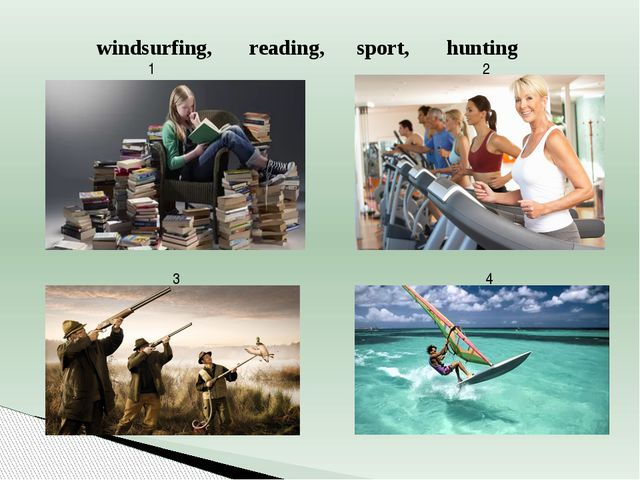 3 4 2 1 windsurfing, reading, sport, hunting