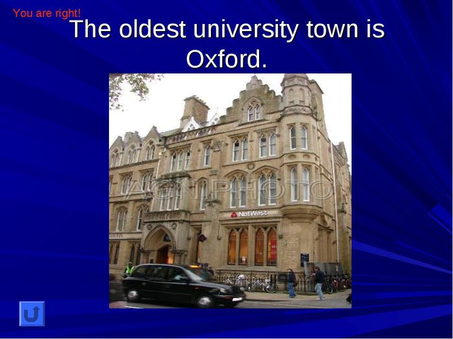 The oldest university town is Oxford. You are right!
