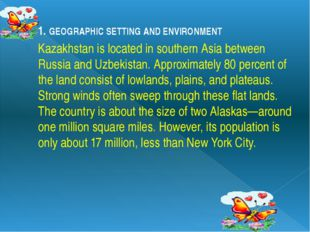 1. GEOGRAPHIC SETTING AND ENVIRONMENT Kazakhstan is located in southern Asia