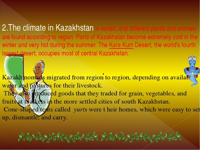 . 2.The climate in Kazakhstan is varied, and different plants and animals are...