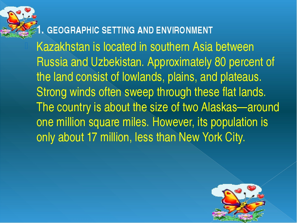 1. GEOGRAPHIC SETTING AND ENVIRONMENT Kazakhstan is located in southern Asia...