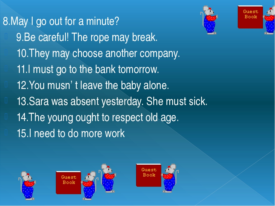 8.May I go out for a minute? 9.Be careful! The rope may break. 10.They may ch...