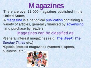 Magazines There are over 11 000 magazines published in the United States. Am
