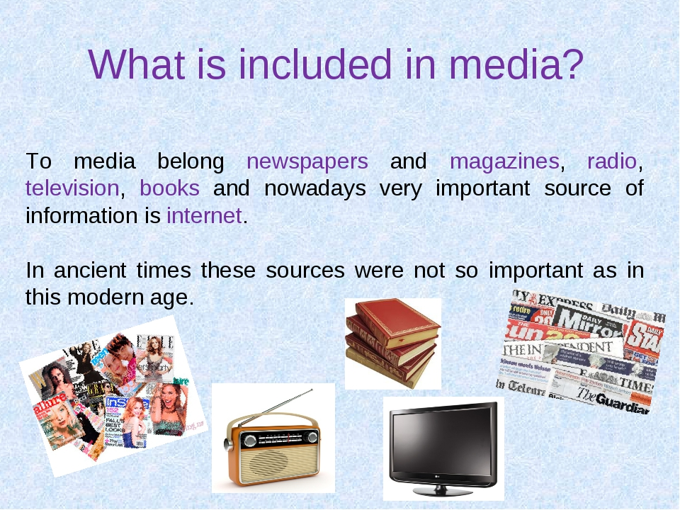 What is included in media? To media belong newspapers and magazines, radio, t...