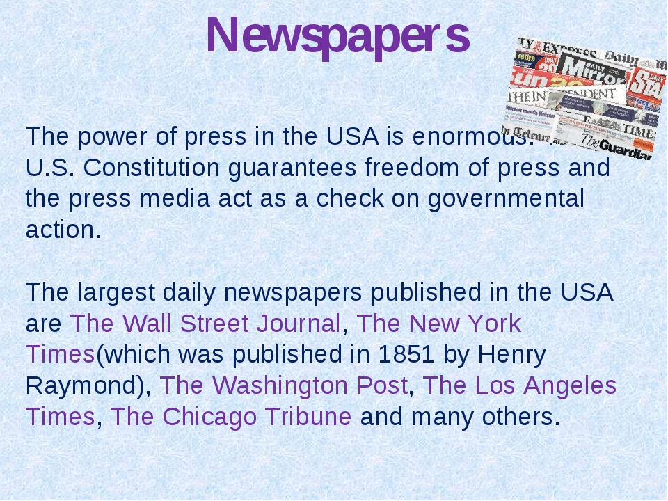 Newspapers The power of press in the USA is enormous. The U.S. Constitution g...