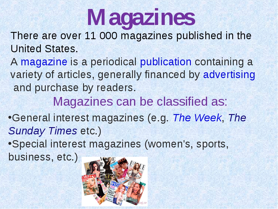 Magazines There are over 11 000 magazines published in the United States. Am...