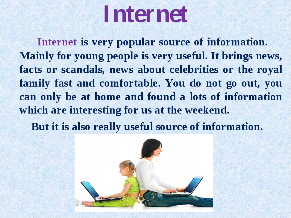 Internet Internet is very popular source of information. Mainly for young peo...