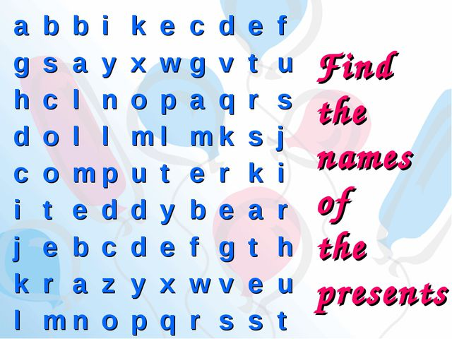 Find the names of the presents a	b	b	i	k	e	c	d	e	f g	s	a	y	x	w	g	v	t	u h	c	l...
