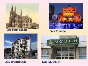 Die Kathedrale Das Theater Das Museum Das Wohnhaus