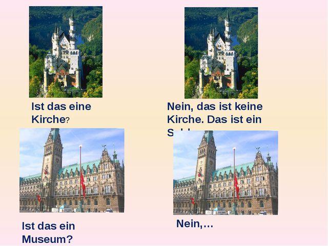 Ist das eine Kirche? Nein, das ist keine Kirche. Das ist ein Schloss Ist das...