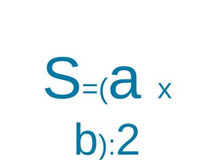 S=(a x b):2