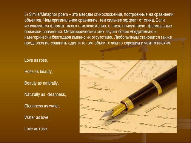 5) Simile/Metaphor poem – это методы стихосложения, построенные на сравнении...