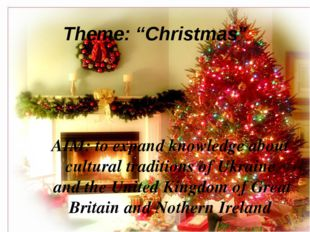 "Theme: ""Christmas"" AIM: to expand knowledge about cultural traditions of Ukra"