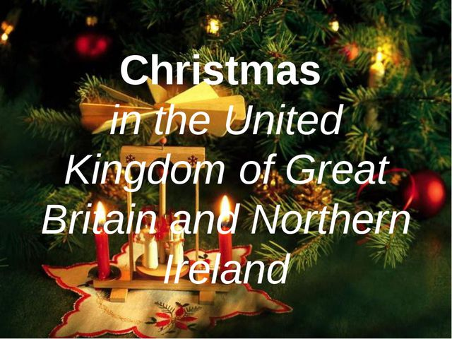 Christmas in the United Kingdom of Great Britain and Northern Ireland