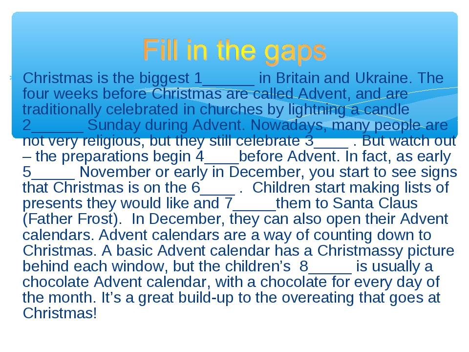 Christmas is the biggest 1______ in Britain and Ukraine. The four weeks befor...