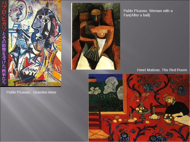 Pablo Picasso. Grandes tetes Henri Matisse. The Red Room Pablo Picasso. Woman...