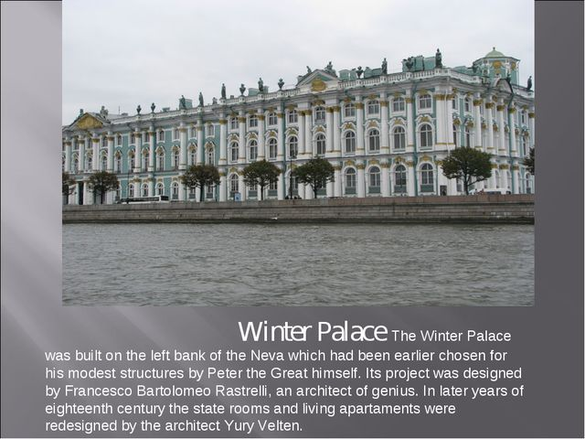Winter Palace The Winter Palace was built on the left bank of the Neva which...