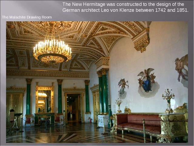 The New Hermitage was constructed to the design of the German architect Leo v...