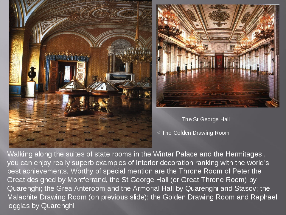 Walking along the suites of state rooms in the Winter Palace and the Hermitag...