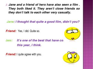 2. Jane and a friend of hers have also seen a film . They both liked it. They