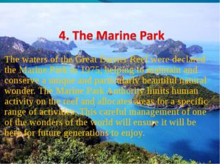 The waters of the Great Barrier Reef were declared the Marine Park in 1975, h