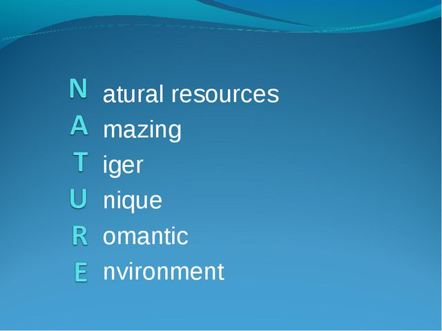 atural resources mazing iger nique omantic nvironment