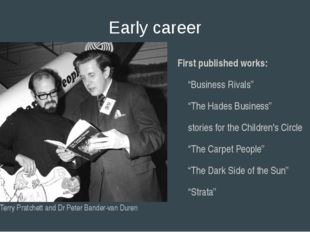 "Early career First published works: ""Business Rivals"" ""The Hades Business"" st"