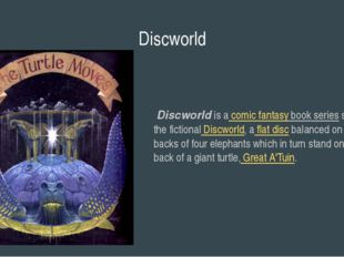 Discworld Discworld is a comic fantasy book series set on the fictional Discw