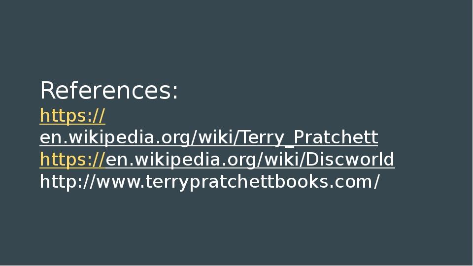References: https://en.wikipedia.org/wiki/Terry_Pratchett https://en.wikipedi...