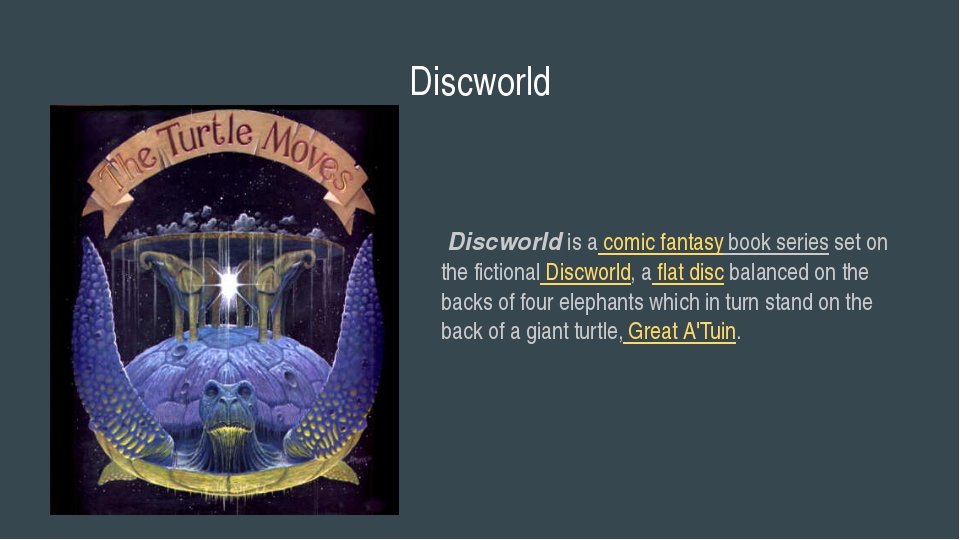 Discworld Discworld is a comic fantasy book series set on the fictional Discw...