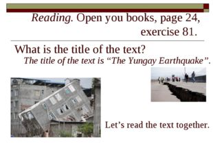Reading. Open you books, page 24, exercise 81. What is the title of the text?