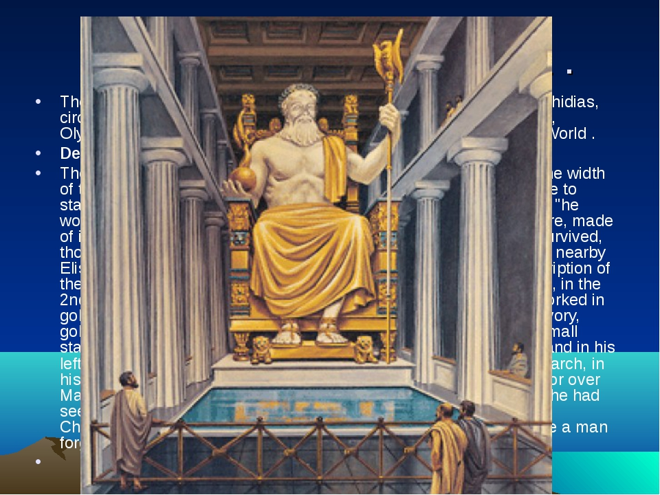 Statue of Zeus at Olympia . The Statue of Zeus at Olympia was made by the Gre...