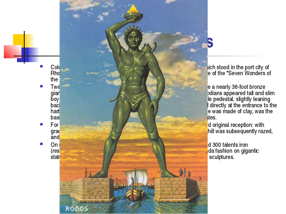 Colossus of Rhodes Colossus of Rhodes - a giant statue of the Greek sun god...