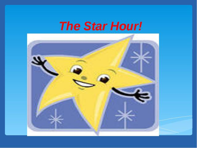The Star Hour!